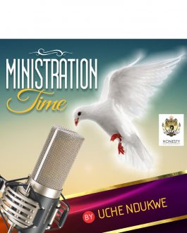 Uche Ndukwe – Ministration Time