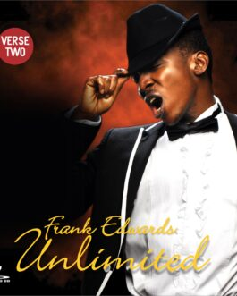 Frank Edwards- Unlimited Verse Two